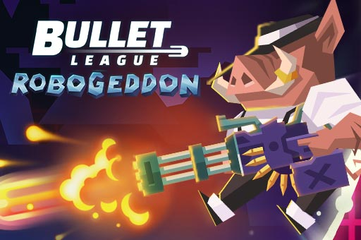 Hra - Bullet League Robogeddon